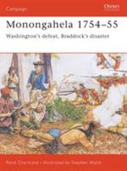 Monongahela 1754-55: Washington's defeat, Braddock's disaster (Campaign) - Book #140 of the Osprey Campaign