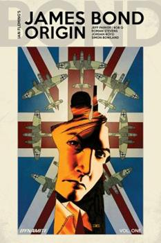 James Bond: Origin, Vol. 1 - Book #7 of the James Bond Dynamite Entertainment