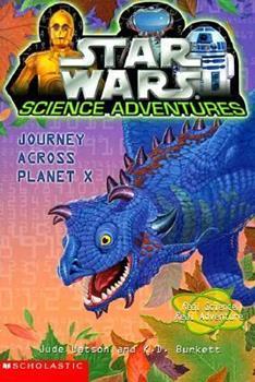 Journey Across Planet X (Star Wars: Science Adventures, Book 2) - Book  of the Star Wars Legends