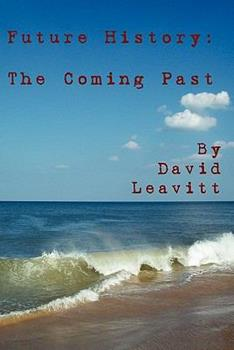 Future History: The Coming Past 1439218749 Book Cover