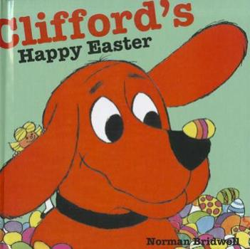 Clifford's Happy Easter (Clifford) - Book  of the Clifford the Big Red Dog