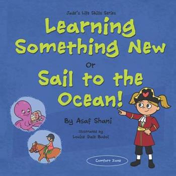 Paperback Life Skills Series - Learning Something New or Sail to the Ocean! Book