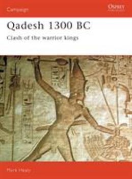 Qadesh 1300 BC: Clash of the Warrior Kings (Campaign) - Book #22 of the Osprey Campaign