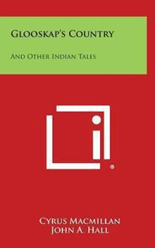 Hardcover Glooskap's Country: And Other Indian Tales Book