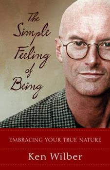 The Simple Feeling of Being : Embracing Your True Nature 159030151X Book Cover