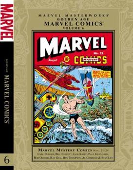 Marvel Masterworks: Golden Age Marvel Comics, Vol. 6 - Book #166 of the Marvel Masterworks