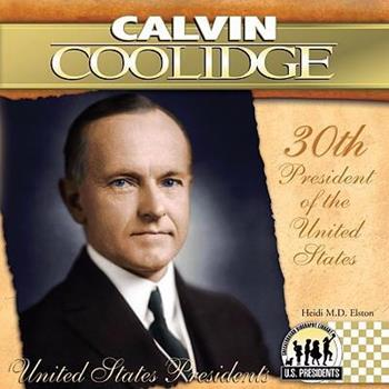 Calvin Coolidge (The United States Presidents) - Book #30 of the United States Presidents