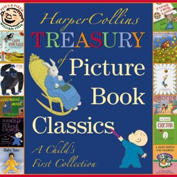 HarperCollins Treasury of Picture Book Classics: A Child's First Collection 0060080949 Book Cover