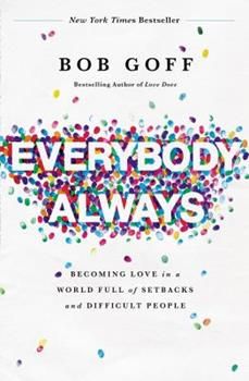 Paperback Everybody, Always : Becoming Love in a World Full of Setbacks and Difficult People Book