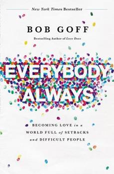 A todos, siempre: Amar en un mundo lleno de contratiempos y gente difícil 0718078136 Book Cover