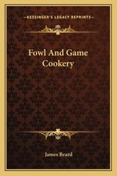 James Beard's Fowl and Game Bird Cookery (An Original Harvest/HBJ book) 0156333406 Book Cover
