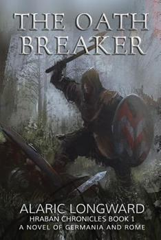 The Oath Breaker - Book #1 of the Hraban Chronicles