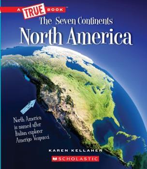 North America (A True Book: The Seven Continents) 0531128091 Book Cover