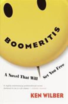 Boomeritis: A Novel That Will Set You Free! 1570628017 Book Cover
