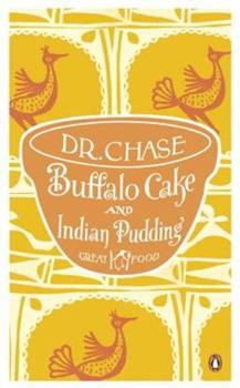 Dr Chase's Third, Last and Complete Receipt Book - Book #5 of the Penguin Great Food