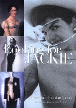 Looking for Jackie: American Fashion Icons 0688167268 Book Cover