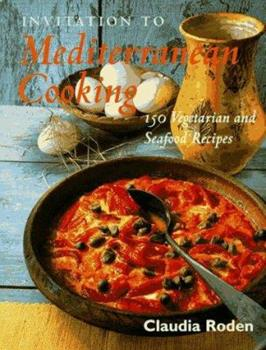 Invitation to Mediterranean Cooking: 150 Vegetarian and Seafood Recipes 0847820203 Book Cover