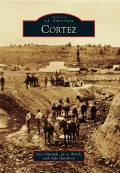 Cortez - Book  of the Images of America: Colorado
