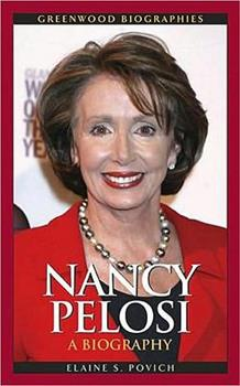 Nancy Pelosi: A Biography - Book  of the Greenwood Biographies