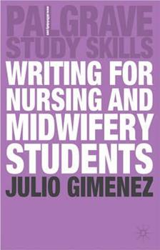 Paperback Writing for Nursing and Midwifery Students (Palgrave Study Guides) Book