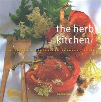 The Herb Kitchen: A Collection of Fresh and Fragrant Recipes (Cookery) 0754802604 Book Cover