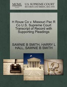 Paperback H Rouw Co V. Missouri Pac R Co U.S. Supreme Court Transcript of Record with Supporting Pleadings Book