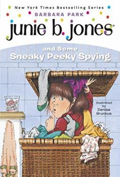 Junie B. Jones and Some Sneaky Peeky Spying 0590635549 Book Cover