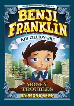 Benji Franklin: Kid Zillionaire: Money Troubles: 2 - Book #4 of the Benji Franklin: Kid Zillionaire