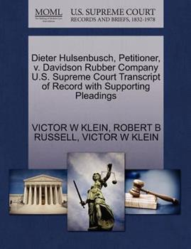 Paperback Dieter Hulsenbusch, Petitioner, V. Davidson Rubber Company U. S. Supreme Court Transcript of Record with Supporting Pleadings Book