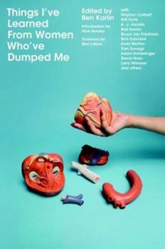 Things I've Learned From Women Who've Dumped Me 0446580694 Book Cover