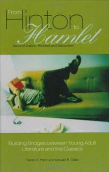 From Hinton to Hamlet: Building Bridges between Young Adult Literature and the Classics 0313324522 Book Cover