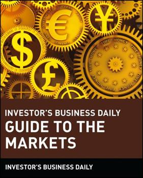 Investor's Business Daily Guide to the Markets 0471154822 Book Cover