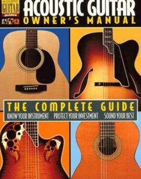 Paperback Acoustic Guitar Owner's Manual: The Complete Guide Book