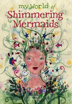 My World of Shimmering Mermaids 1840895942 Book Cover