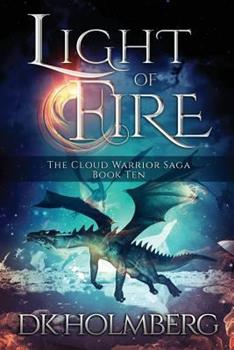 Light of Fire - Book #10 of the Cloud Warrior Saga