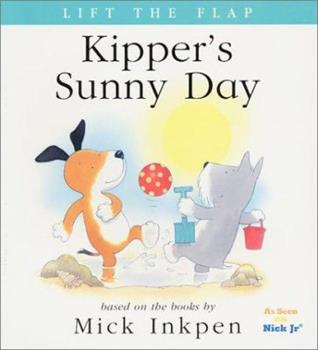 Kipper's Sunny Day: [Lift the Flap] - Book  of the Kipper the Dog