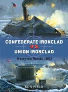 Confederate Ironclad vs Union Ironclad: Hampton Roads 1862 - Book #14 of the Duel
