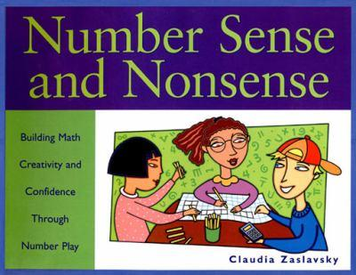 Number Sense and Nonsense: Building Math Creativity and Confidence Through Number Play 1556523785 Book Cover