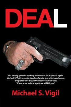 Hardcover Deal: In a Deadly Game of Working Undercover, Dea Special Agent Michael S. Vigil Recounts Standing Face to Face with Treache Book
