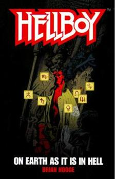 Hellboy: On Earth as It Is in Hell - Book  of the Hellboy Novels