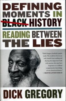 Defining Moments in Black History: Reading Between the Lies 0062448714 Book Cover