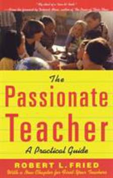 The Passionate Teacher: A Practical Guide 0807031151 Book Cover