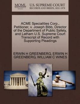 Paperback Acme Specialities Corp. , Petitioner, V. Joseph Bibb, Director of the Department of Public Safety, and Latham U. S. Supreme Court Transcript of Record W Book