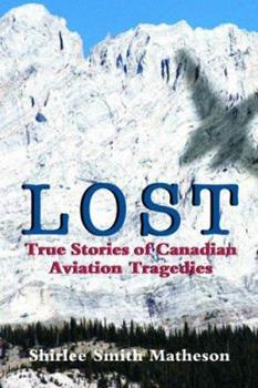 Lost: True Stories of Canadian Aviation Tragedies 189485618X Book Cover