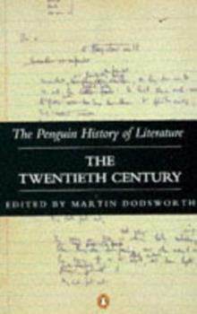 The Penguin History of Literature, Volume 7: The twentieth century - Book #7 of the Penguin History of Literature