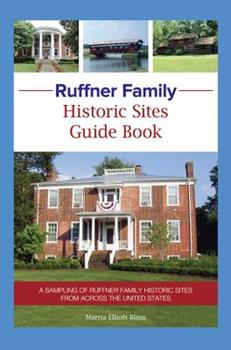 Paperback Ruffner Family Historic Sites Guide Book: A Sampling of Ruffner Family Historic Sites from Across the United States Book