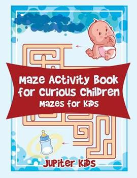 Paperback Maze Activity Book for Curious Children: Mazes for Kids Book