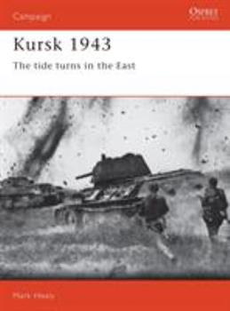 Kursk 1943: The Tide Turns In The East (Campaign) - Book #16 of the Osprey Campaign