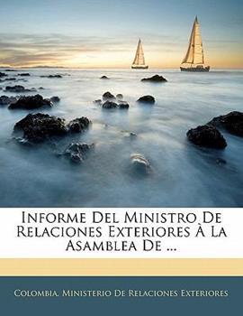 Paperback Informe Del Ministro de Relaciones Exteriores ? la Asamblea De Book