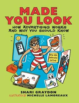 Made You Look: How Advertising Works and Why You Should Know 1550378147 Book Cover